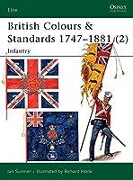 British Colours & Standards 1747-1881 (2): Infantry (Elite)