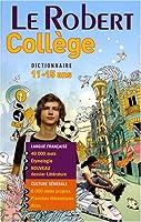 Le Robert College 2008 Dictionnaire 11-15 Ans (Dictionnaires Scolaires)
