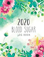 Blood Sugar Log Book 2020: 2020 Daily Record Book for Tracking Glucose Blood Sugar Level Readings Food Before & After Track of Meal 4 Times| Diabetic Health Journal | Medical Diary, Organizer & Logbook for 1 Years | Appointment Notebook Large Print (Blood Sugar Weekly and Monthly Tracker Journal For Diabetes)