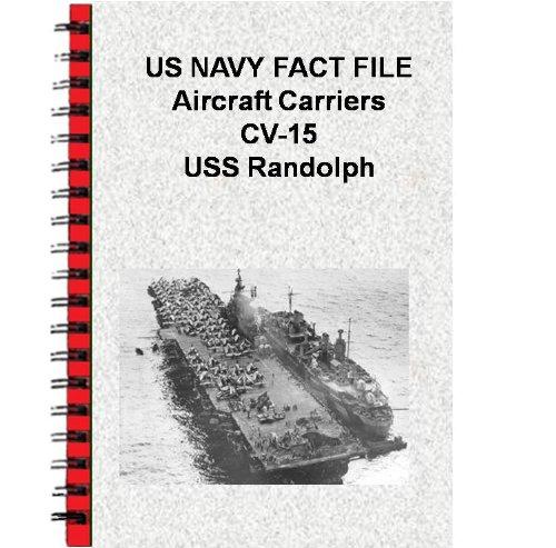 US NAVY FACT FILE Aircraft Carriers CV-15 USS Randolph (English Edition)