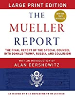 The Mueller Report - Large Print Edition: The Final Report of the Special Counsel into Donald Trump, Russia, and Collusion