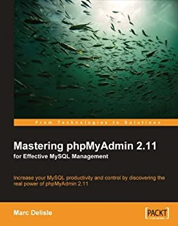 [Delisle, Marc]のMastering phpMyAdmin 2.11 for Effective MySQL Management