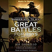 Bunker Hill to WWI: Great Battles for Boys Series, Book 1