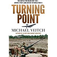 Turning Point: The Battle for Milne Bay 1942 - Japan's first land defeat in World War II