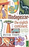 Bradt Guide to Madagascar the eighth continent: The Eighth Continent: Life, Death & Discovery in a Lost World (Bradt Travel Guides)