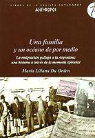 Una familia y un océano de por medio : la emigración gallega a la Argentina : una historia a través de la memoria epistolar