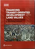 Financing Transit-Oriented Development With Land Values: Adapting Land Value Capture in Developing Countries (Urban Development)