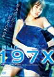 BLUE-197X- [DVD]