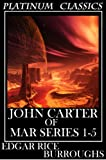 John Carter Mars Barsoom Series Books 1-5 (A Princess of Mars, The Gods of Mars, Warlord of Mars, Thuvia, Maid of Mars, The Chessmen of Mars) (English Edition) 画像