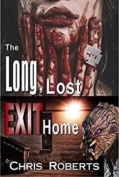 The Long, Lost Exit Home:  Sci-Fi Horror Alien Invasion Thriller with Forbidden Love (Adult Dark Fantasy Horror) by [Roberts, Chris]