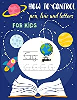 How to control pen, line and letters for kids: Handwriting Practice for kids , Alphabet and numbers are illustrated with lovely animals ( Discover the universe - cover  )