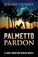 Palmetto Pardon: A Cody Houston Series Novel