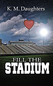 Fill the Stadium by [Daughters, K. M.]