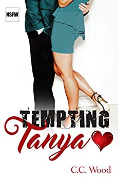 Tempting Tanya (NSFW Book 3) by [Wood, C.C.]