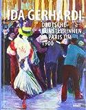 Ida Gerhardi: Deutsche Kuenstlerinnen in Paris um 1900; Katalogbuch zur Ausstellung in Luedenscheid, Staedtische Galerie, 25.03.-15.07.2012