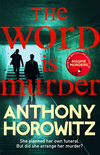 The word is murder the bestselling mystery from the author of the word is murder the bestselling mystery from the author of magpie murders you fandeluxe Choice Image