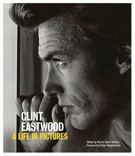 Clint Eastwood: A Life in Pictures