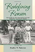 Redefining Reason: The Story of the Twentieth Century Primitive Mentality Debate