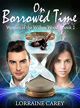 On Borrowed Time: Women of the Willow Wood--Book 2 by [Carey, Lorraine]
