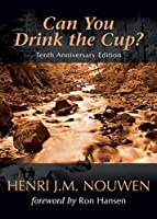 Can You Drink the Cup? by Henri J. M. Nouwen(2006-10-01)