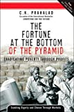 The Fortune at the Bottom of the Pyramid: Custom Next Practice Version: Eradicating Poverty Through Profits