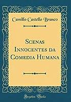 Scenas Innocentes Da Comedia Humana (Classic Reprint)
