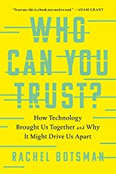 Who Can You Trust?: How Technology Brought Us Together and Why It Might Drive Us Apart (English Edition)