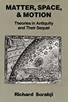 Matter, Space, and Motion: Theories in Antiquity and Their Sequel