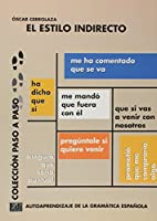 El estilo indirecto / The Indirect Speech (Paso a paso / Step by Step)