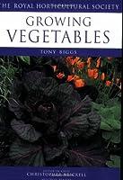 Growing Vegetables (Rhs Encyc Practical Gardening)