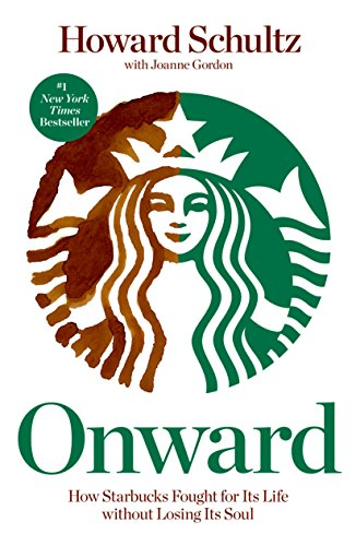 Download Onward: How Starbucks Fought for Its Life without Losing Its Soul 1609613821