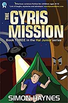 Hal Junior 3: The Gyris Mission: science fiction for ages 8-12 by [Haynes, Simon]
