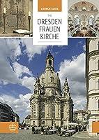The Dresden Frauenkirche: Church Guide
