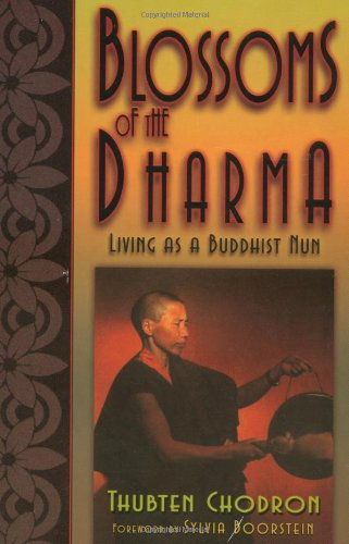 Download Blossoms of the Dharma: Living as a Buddhist Nun 1556433255