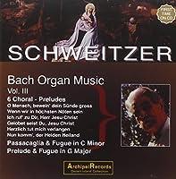 Bach: Schweitzer Organ Vol 3