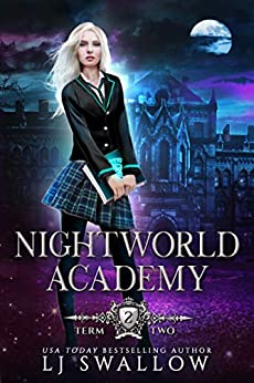 Nightworld Academy: Term Two by [Swallow, LJ]