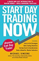 Start Day Trading Now: A Quick and Easy Introduction to Making Money While Managing Your Risk by Michael Sincere(2011-03-18)