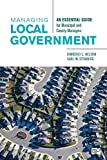 Managing Local Government: An Essential Guide for Municipal and County Managers 画像