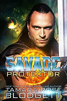 The Savage Protector : Savage Series (Science Fiction Vampire / Shifter Romance Thriller Book 5) (The Savage Series) by [Blodgett, Tamara Rose]