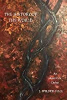 The History of the World: Love Poems and Other Stories, An American Debut, Volume 1