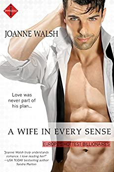 A Wife in Every Sense (Europe's Hottest Billionaires) by [Walsh, Joanne]