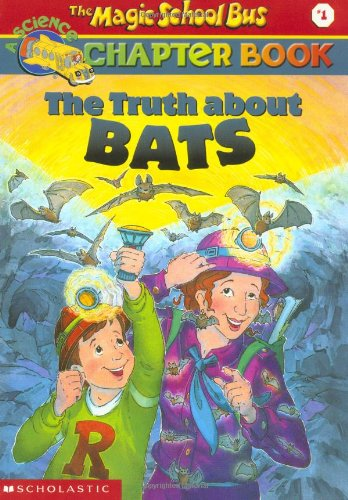 The Truth About Bats (Magic School Bus Science Chapter Books)の詳細を見る