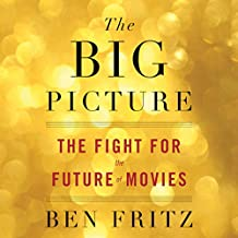 The Big Picture: The Fight for the Future of Movies