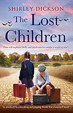 The Lost Children: An absolutely heartbreaking and gripping World War 2 historical novel