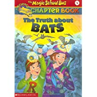 The Truth About Bats (Magic School Bus Science Chapter Books)