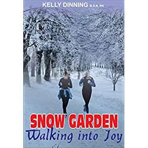 Snow Garden: Walking Into Joy Click on image for further info.