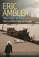 The Light of Day (British Library Crime Classics) by Eric Ambler(2016-03-10)