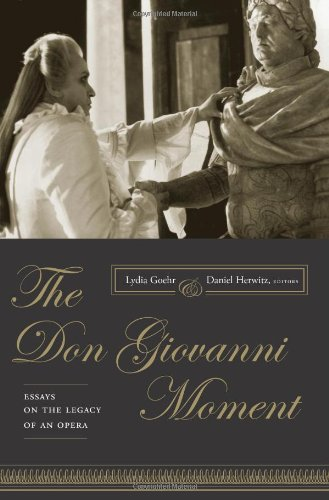The Don Giovanni Moment: Essays on the Legacy of an Opera (Columbia Themes in Philosophy, Social Criticism, and the Arts)