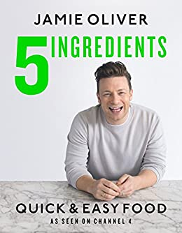 5 Ingredients - Quick & Easy Food: The UK edition by [Oliver, Jamie]