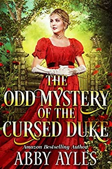 The Odd Mystery of the Cursed Duke: A Clean & Sweet Regency Historical Romance Novel by [Ayles, Abby]